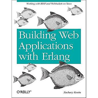 Building Web Applications with Erlang - Working with REST and Web Sock