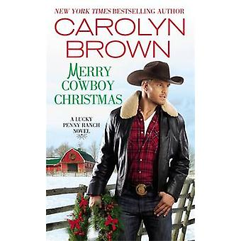 Merry Cowboy Christmas by Carolyn Brown - 9781455534944 Book