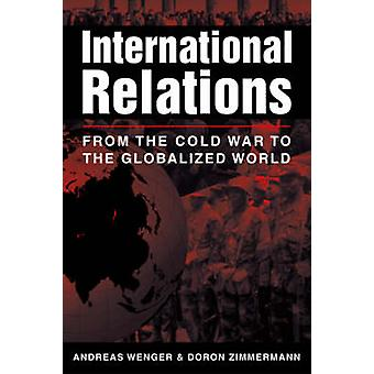International Relations - From the Cold War to the Globalized World by