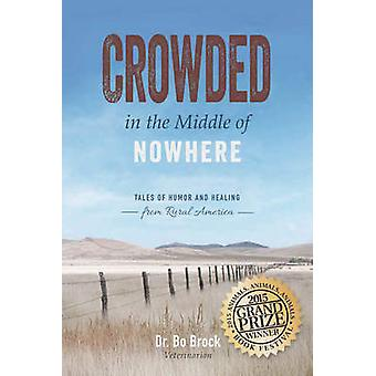 Crowded in the Middle of Nowhere - Tales of Humor and Healing from Rur