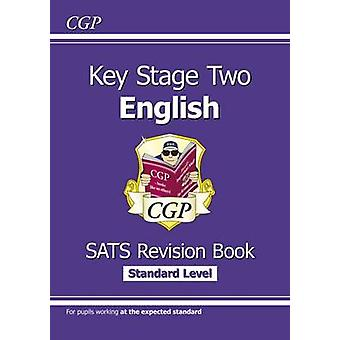 New KS2 English Targeted Sats Revision Book - Standard Level by CGP B