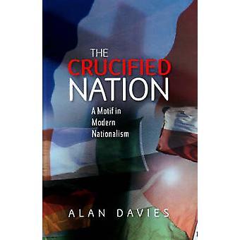 Nation crucifiée - un Motif dans le nationalisme Modern par Alan T. Davies - 9