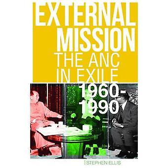 Äußere Mission - des ANC im Exil - 1960-1990 von Stephen Ellis - 978