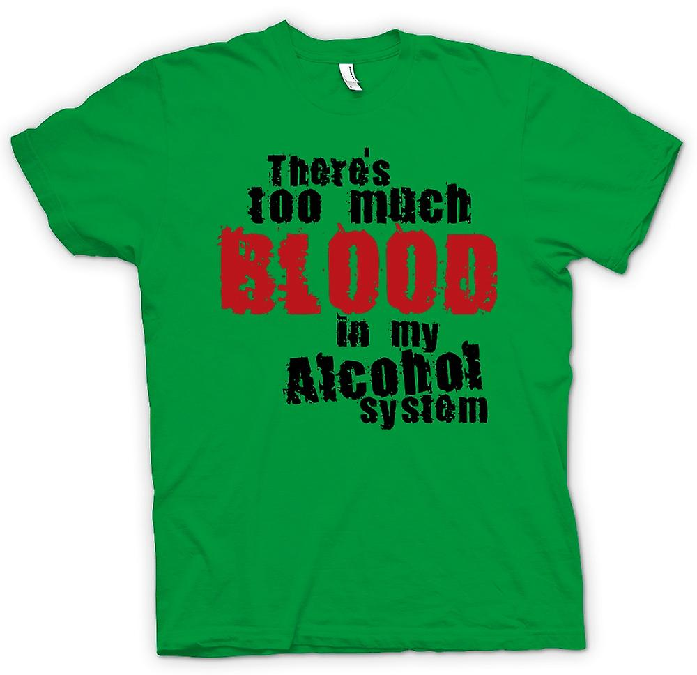 Heren T-shirt - is er teveel bloed In mijn Alcohol systeem - Funny