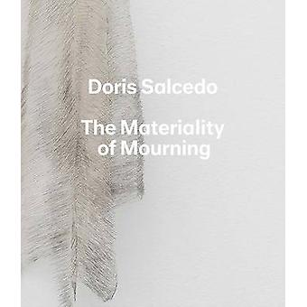 Doris Salcedo - The Materiality of Mourning by Mary Schneider Enriquez