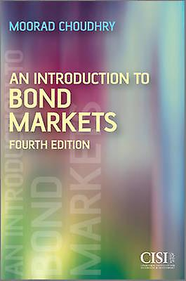 An Introduction to Bond Markets (4th Revised edition) by Moorad Choud