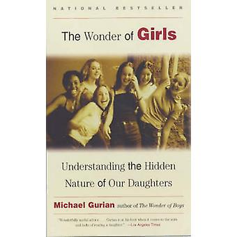 Wonder of Girls - Understanding the Hidden Nature of Our Daughters by