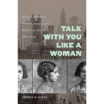 Talk with You Like a Woman - African American Women - Justice and Refo