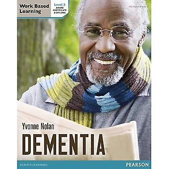Health and Social Care: Dementia Level 3 Candidate Handbook (QCF) (Level 3 Work Based Learning Health and Social Care)