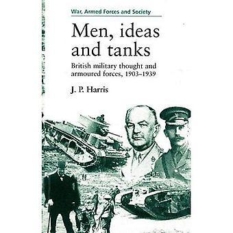 Menn, ideer og tanker: britiske militæret trodde og pansrede styrker, 1903-1939