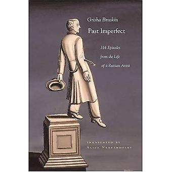 Past Imperfect: 316 Episodes from the Life of a Russian Artist (Judaic Traditions in Literature, Music and Art)