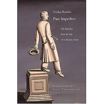 Tidigare imperfekt: 316 episoder från livet av en rysk konstnär (judiska traditioner inom litteratur, musik och konst)