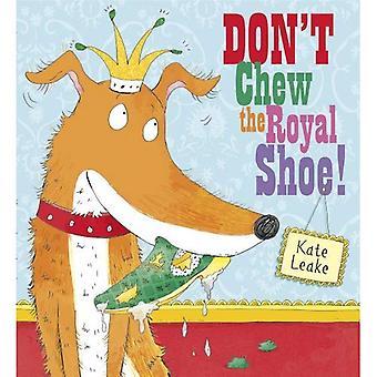 Ne pas mâcher la chaussure Royal