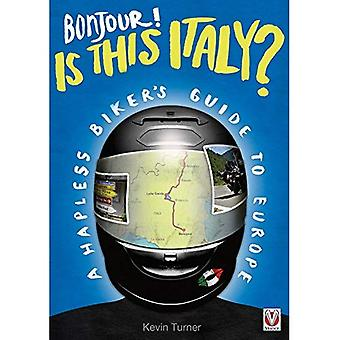 Bonjour! Is this Italy? - A Hapless Biker's Guide to Europe