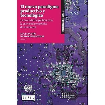 El Nuevo Paradigma Productivo y Tecnologico: La Necesidad de Polo�ticas para la Autonomo�a Economica de las Mujeres...