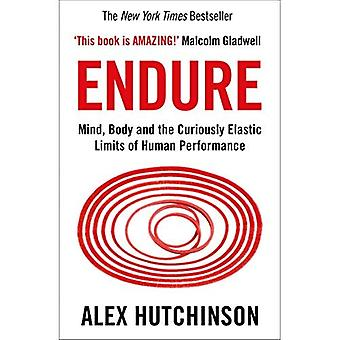 Endure: Mind, Body and the� Curiously Elastic Limits of Human Performance