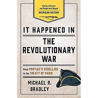 C'est arrivé dans la guerre d'indépendance: histoires des événements et des personnes que l'histoire américaine en forme (c'est arrivé dans la série)