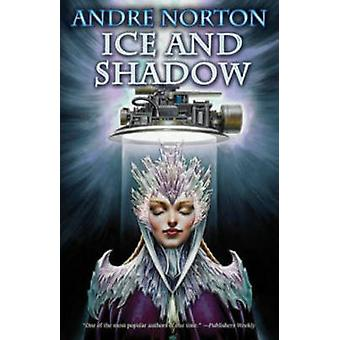 Ice and Shadow by Andre Norton - 9781451639131 Book