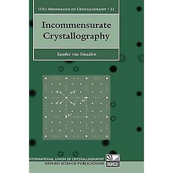 Incommensurate Crystallography by Van Smaalen & Sander