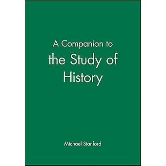 A Companion to the Study of History by Stanford & Michael