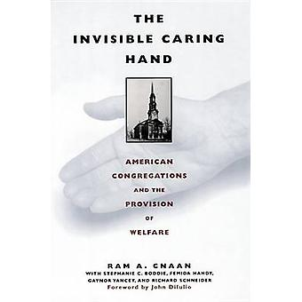 The Invisible Caring Hand American Congregations and the Provision of Welfare by Cnaan & Ram