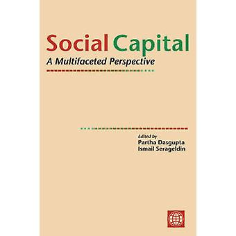 Social Capital A Multifaceted Perspective by Dasgupta & Partha
