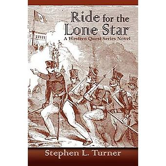 Ride for the Lone Star by Turner & Stephen L.