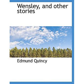 Wensley and other stories by Quincy & Edmund