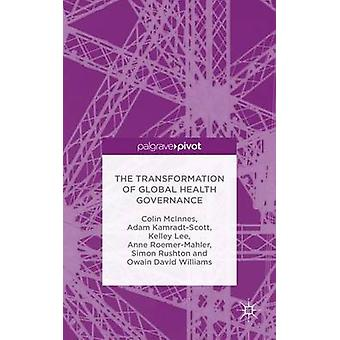 The Transformation of Global Health Governance Competing Ideas Interests and Institutions by McInnes & Colin