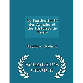 De lauthenticit des Annales et des Histoires de Tacite  Scholars Choice Edition by Hochart & Polydore