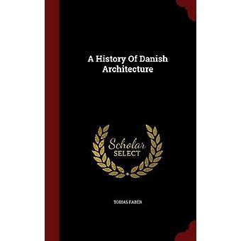 Eine Geschichte der dänischen Architektur von Faber & Tobias