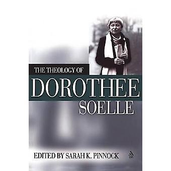 Theologie der Dorothee Soelle von Pinnock & Sarah K.