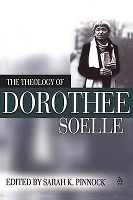 Theology of Dorothee Soelle by Pinnock & Sarah K.