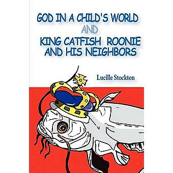 God in a Childs World and King Catfish Roonie and his Neighbors by Stockton & Lucille