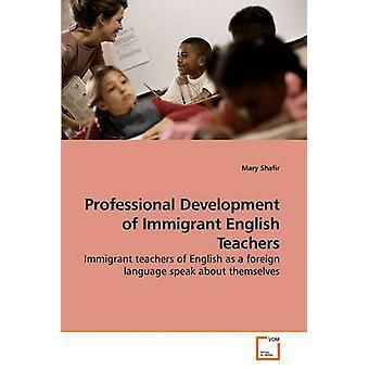 Desenvolvimento profissional de professores de inglês de imigrante por Shafir & Mary
