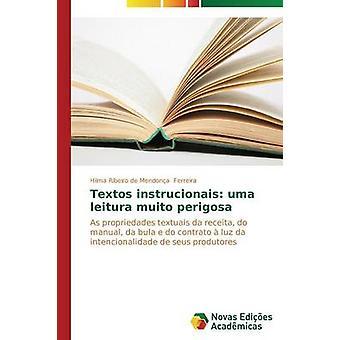 Textos instrucionais uma leitura muito perigosa by Ferreira Hilma Ribeiro de Mendona