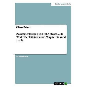 Zusammenfassung ・フォン・ジョン・スチュアート・ミルズ Werk ・デア・ Utilitarismus Kapitel アインス & Zwei & マイケル