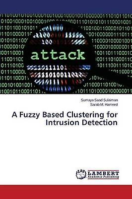 A Fuzzy Based Clustering for Intrusion Detection by Saad Sulaihomme Sumaya