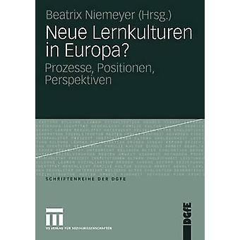 Neue Lernkulturen en Europa Prozesse Positionen Perspektiven por Niemeyer y Beatrix