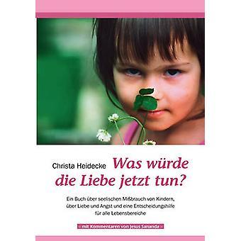 Was wrde die Liebe jetzt tun by Heidecke & Christa