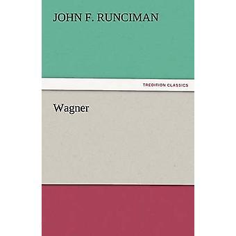 Wagner por Runciman y John F.