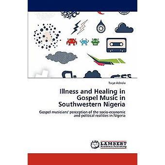 Sykdom og helbredelse i Gospel musikk i sørvestlige Nigeria av Adeola & Taiye