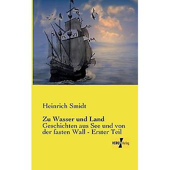 Zu Wasser Und Land von Smidt & Heinrich