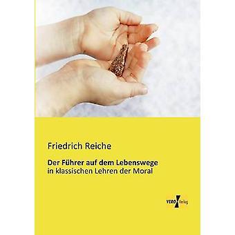 Der Fhrer auf dem Lebenswege by Reiche & Friedrich