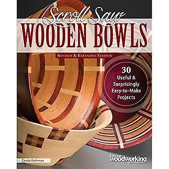 Scroll Saw Wooden Bowls, Revised & Expanded Edition:� Useful & Surprising Easy-To-Make Projects