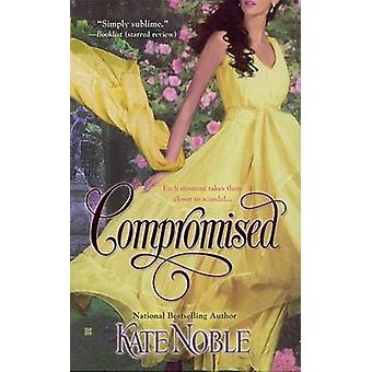 Compromised by Kate Noble - 9780425226506 Book