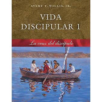 Vida Disipular 1 La Cruz Del Discipulo by A. Willis - 9780767325974 B