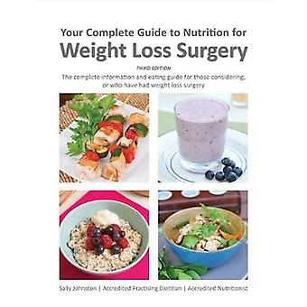 Your Complete Guide to Nutrition for Weight Loss Surgery by Your Comp