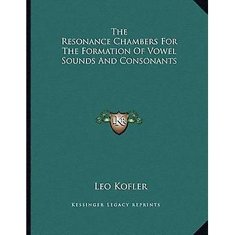 The Resonance Chambers for the Formation of Vowel Sounds and Consonan
