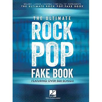 The Ultimate Rock Pop Fake Book by Hal Leonard Publishing Corporation
